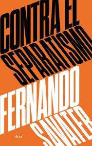 Atrapalibros, portada_contra-el-separatismo_fernando-savater