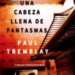 Atrapalibros, una cabeza llena de fantasmas de Paul Tremblay