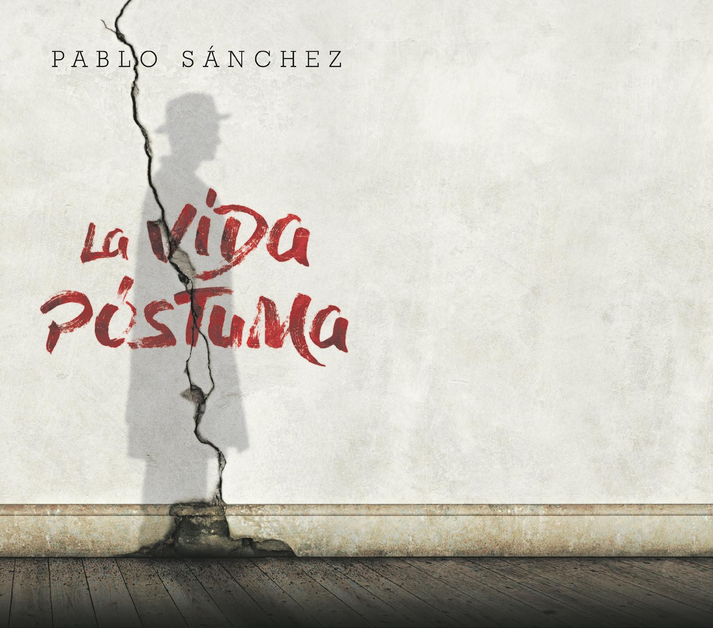 La vida póstuma de Pablo Sánchez