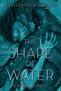Atrapalibros, La forma del agua, Daniel Kraus, Guillermo del Toro