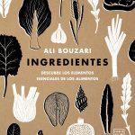 Ingredientes- Planeta Gastro- Ali Bouzari