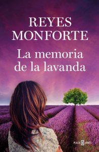 La memoria de la lavanda Reyes Monforte