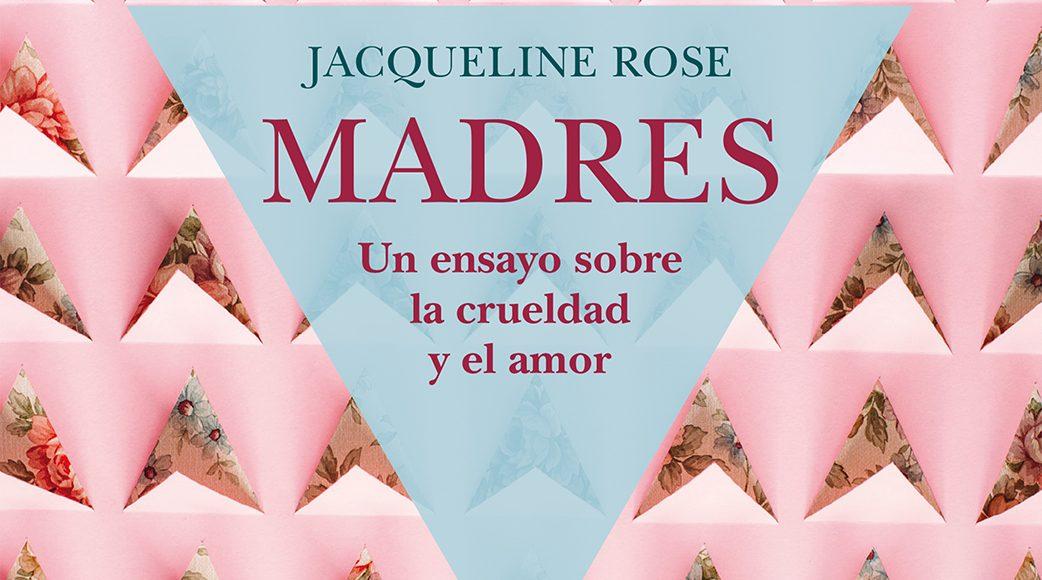 Madres de Jacqueline Rose