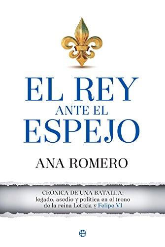 El rey ante el espejo Ana Romero Esfera Libros