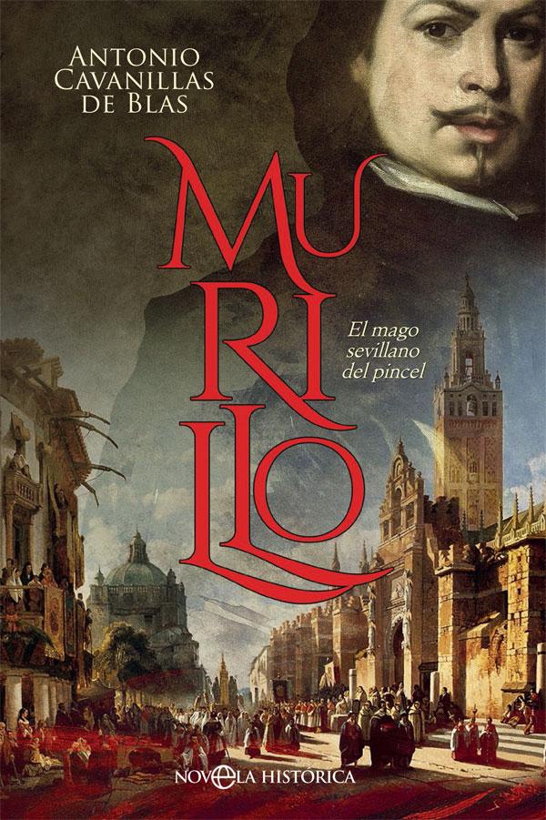 Murillo, el mago del pincel. Antonio Cavanillas de Blas