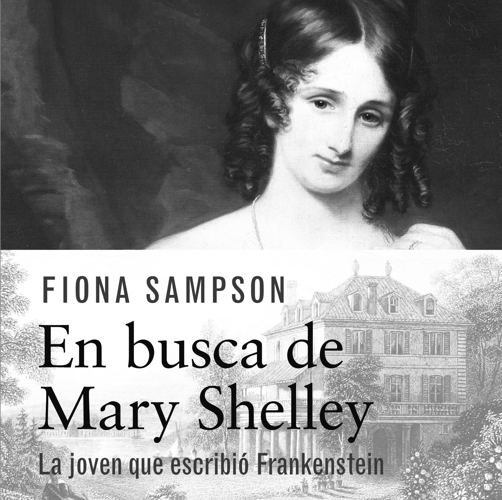 En busca de Mary Shelley Fiona Sampson